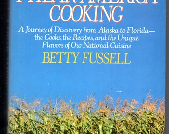 I Hear America Cooking by Betty Fussell Hardcover Cookbook with Dust Jacket 1986 Edition, Second Printing  Regional American Recipes
