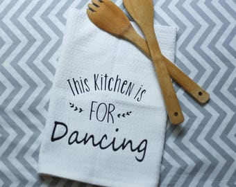 Kitchen Towel This kitchen is for dancing