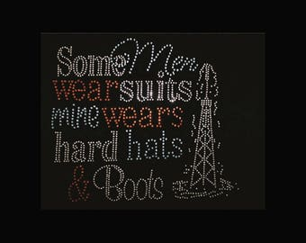 """Some Men Wear Suits Mine Wears Hard Hats and Boots  (8x8"""") Rhinestone Bling T-Shirt Dependable Oil Derrick"""