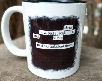 Blackout Poetry Mug, Serve In These Turbulent Times, Activism, Speak Up, Peace, Resist