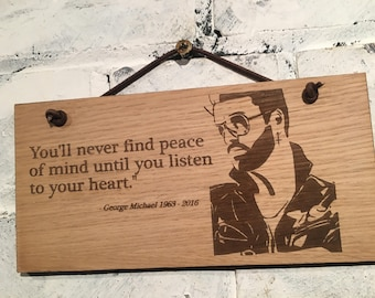 """George Michael """"You'll never find peace of mind until you listen to your heart."""" Shabby chic style wooden wall plaque/sign. Gift."""