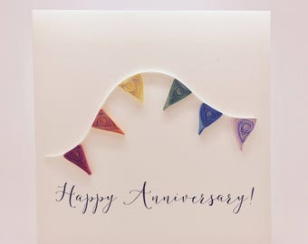 Happy Anniversary! Bunting - Handmade Quilled Anniversary Card