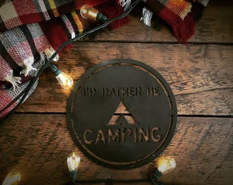 I'd Rather Be Camping decor sign