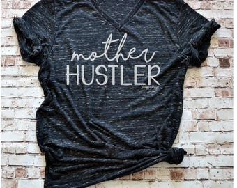 Mother Hustler shirt Mom shirt, Mom life is the best life, Hustle tee, Motherhood Life, Hustle shirt, Gift for Mom