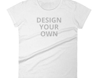 Design your own Women's short sleeve t-shirt