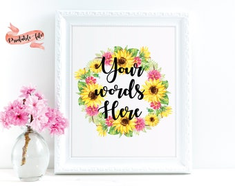 Sunflower Wreath Quote Download File for Printing, Watercolor Flowers, Wall Decor, Custom Quote, Sunflower