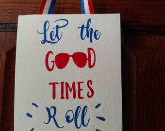 Let the Good Times Roll Sign