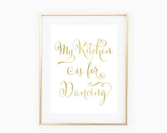 My Kitchen is for Dancing- Instant Digital Download