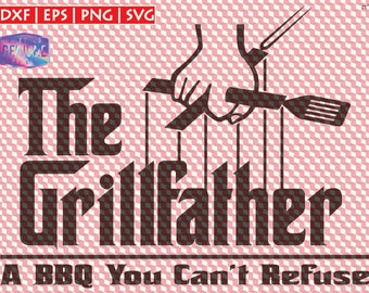 The Grillfather A BBQ You Can't Refuse SVG | The Grillfather cutting file | The Grillfather clipart | aprons svg, The Grillfather apron,