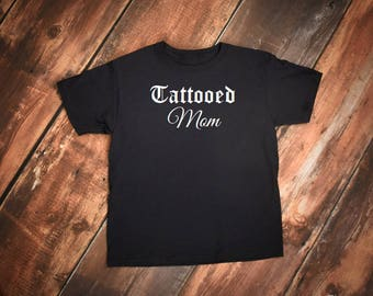 Tattooed Mom shirt, Tattooed Mom, Tattoo tshirt, Tattoo Clothing, Tattooed Parent, Tattooed and Employed Shirt, Tattooed tshirt, Inked shirt