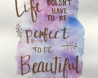 Gold ink lettering- Beautiful Life
