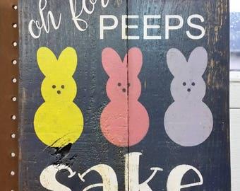 Oh for Peeps Sake Pallet Sign