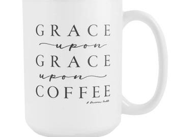Ceramic Mug-Coffee Cup-Coffee Mug-Ceramic Coffee Mug-Unique Coffee Mug-Grace Upon Grace Upon Grace or Coffee-MommyLaDyClub-Mama Nest