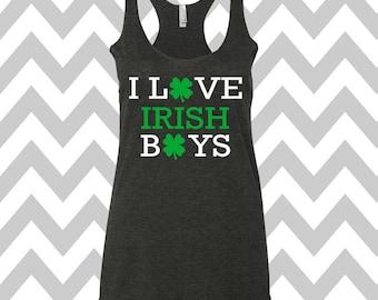 I Love Irish Boys St. Patrick's Day Tank Top Funny St. Patty's Shirt Drinking Tee Shamrock Shirt Shamrock Tee Irish Tee