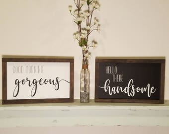 Good Morning Gorgeous Hello There Handsome Painted Wood Sign, Wall Decor, Inspirational Wall Art