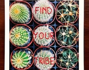 Find Your Tribe - Cactus - Cacti - Succulent - Community - Hand Embroidered Photograph