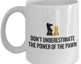 Chess Player Gift Idea - Chess Coffee Mug - Chess Lover Present - The Power Of The Pawn