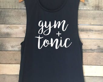 Gym and Tonic Tank, Gym and Tonic Shirt, Gym and Juice, Gym and Tacos, Gym and Coffee, Gym and Dogs, Gym and Jesus, Gym and Wine, Gym Shirts