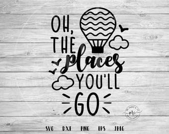 Oh the places you'll go svg, Baby svg, nursery, dr suess, baby decor, nursery decor, places you'll go, onesie, svg, dxf, png, eps, jpeg