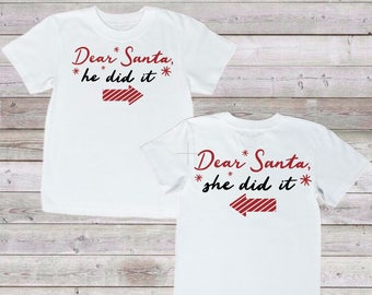 Dear Santa He did it/she did it tshirts/ brother sister tshirt set/ children's christmas shirts/ funny christmas shirts for kids