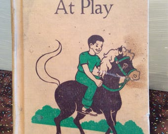 At Play ~ Vintage Children's Book by Gertrude Hildreth ~ 1957 School Book ~ Children's reading book