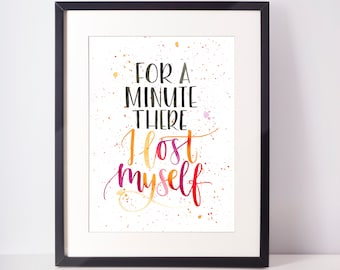 Radiohead-inspired print - For a minute there, I lost myself - Hand-lettered typography poster