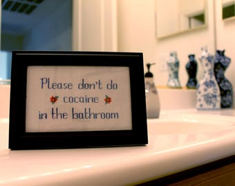 Please Don't do Cocaine in the Bathroom Funny Cross Stitch