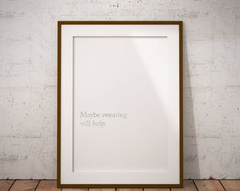 maybe swearing will help quote, funny print, funny decor, funny printable, home decor, minimalist decor