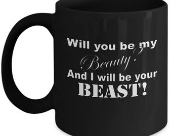 Will You Be My Beauty Your Beast Marriage Proposal Ceramic Coffee Tea Mug Cup Black