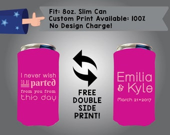 I Never Wish To Be Parted From You From This Day Name & Name Date 8oz Slim Can Wedding Cooler Double Side Print (8SC-W11)