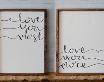 Set of 2, Hand Painted and Hand Crafted - Farmhouse Canvas Sign - Love you more, Love you most - Wall art