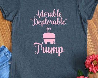Donald Trump Shirt Pro Trump Adorable Deplorable Womens Trump Shirt Funny Cute President Trump Gift Tee Shirt