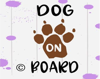 Dog on board svg, Dog svg, Dog Car svg, Dog Shirt, Dog mom svg,  SVG Files, Cricut, Cameo, Cut file, Files, Clipart, Svg, DXF, Png, Pdf, Eps