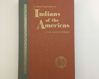 Vintage Book / Indians of the Americas / Vintage National Geographic Story of Man