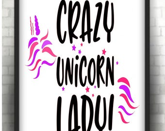 CRAZY UNICORN LADY  * Printable 8 x 10  print   Instant Download /  1 j peg
