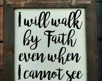 Walk by Faith - Framed Wood sign. Hand painted