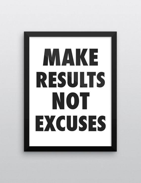 Make Results Not Excuses | Wall Art | Poster