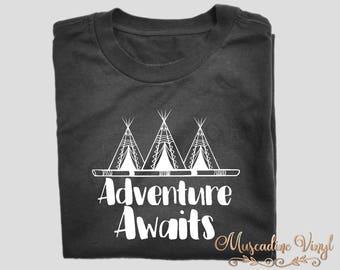 Adventure Awaits T-Shirt , Adventure Travel, TeePee, Traveler, Wanderlust