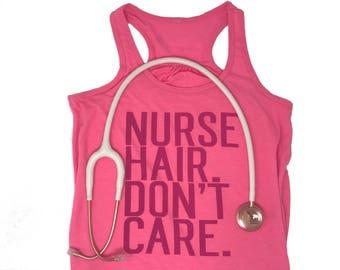 Nurse Hair, Don't Care Tank | nurse gift, nursing student, nurse shirt, RN gift, nurse, student nurse, medical shirt, nurse graduation gift