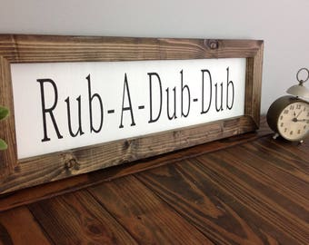 Rub A Dub Dub Farmhouse Sign