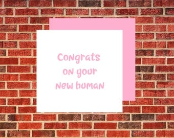Congrats on your New Human Baby Card (pink)