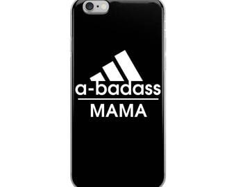 A Badass Mama Funny iPhone Case - Iphone 7 case - Iphone 8 case - Iphone 7 plus case - Iphone 6 case - Iphone X case