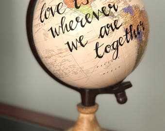 """Mini globe world map """" love is wherever we are together"""""""