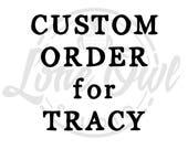 Custom order for Tracy