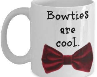 Bow ties are cool – Doctor Who - Fun, unique coffee mug - Humorous coffee or tea mugs gifts