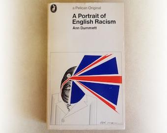 Pelican Books - A Portrait of English Racism - Ann Dummett - Ralph Steadman vintage paperback book - 1973
