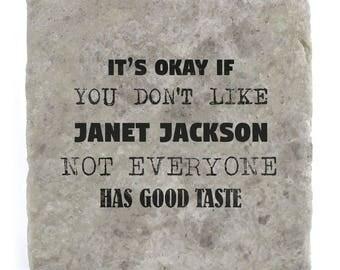 It's OK if you don't like Janet Jackson Marble Tile Coaster