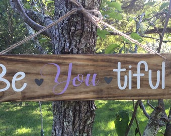 Be • You • tiful wood sign