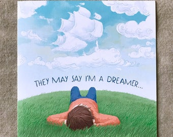Card / They may say I'm a dreamer