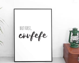 Covfefe / Donald Trump Print / But First Covfefe / Funny Print / Printable Art
